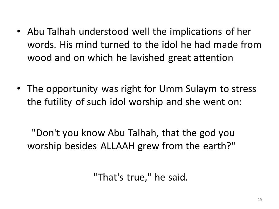 Abu Talhah understood well the implications of her words