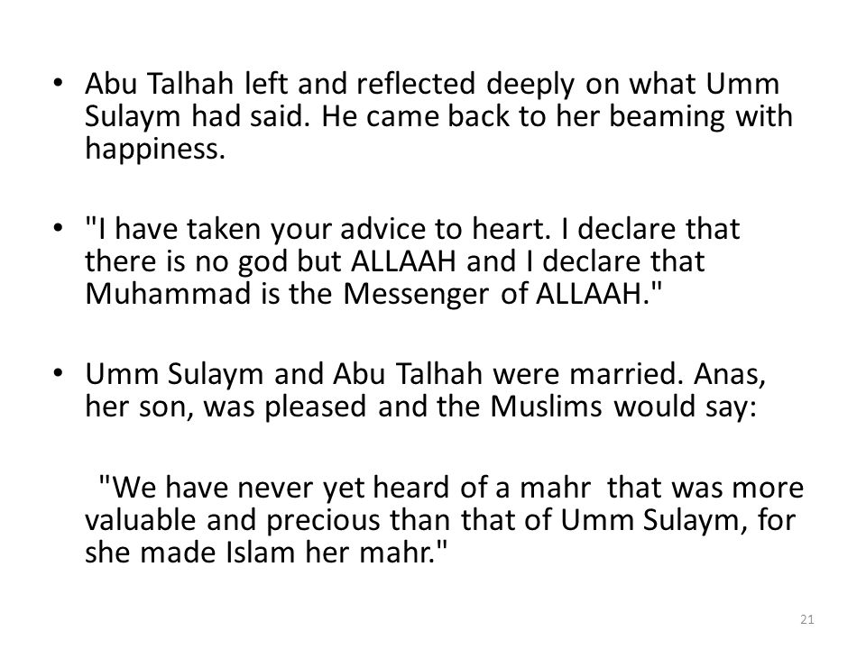 Abu Talhah left and reflected deeply on what Umm Sulaym had said
