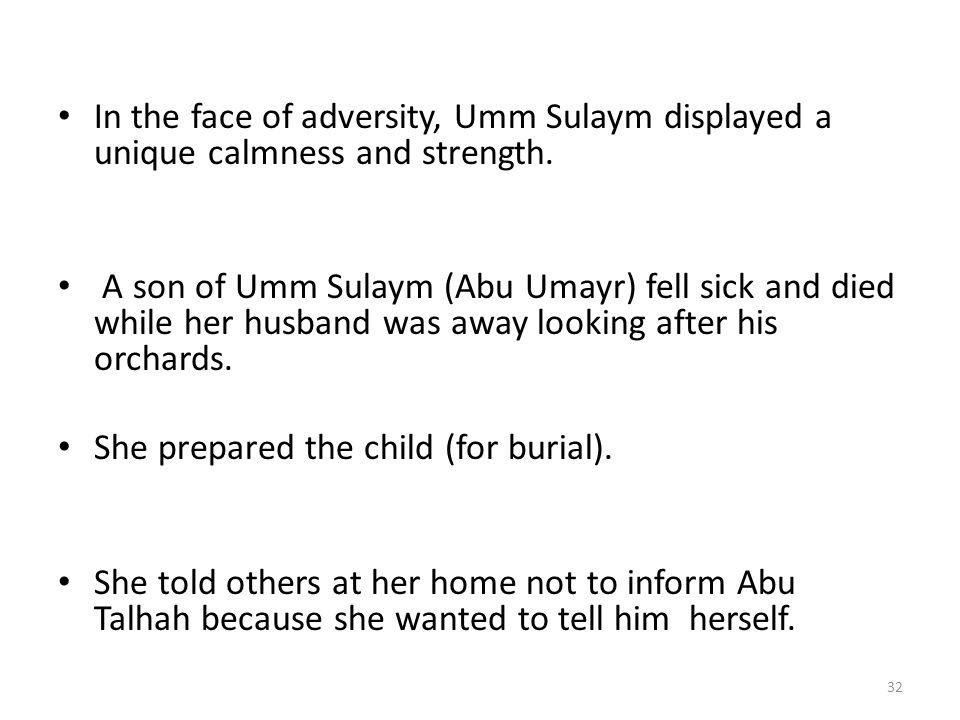In the face of adversity, Umm Sulaym displayed a unique calmness and strength.