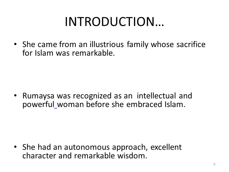 INTRODUCTION… She came from an illustrious family whose sacrifice for Islam was remarkable.