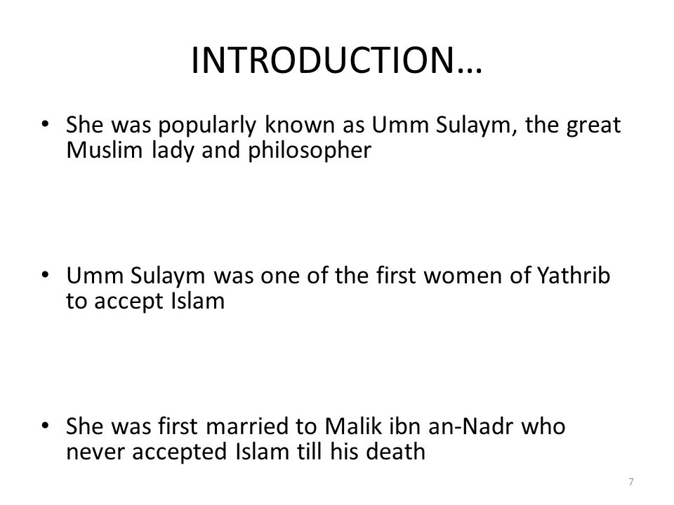 INTRODUCTION… She was popularly known as Umm Sulaym, the great Muslim lady and philosopher.