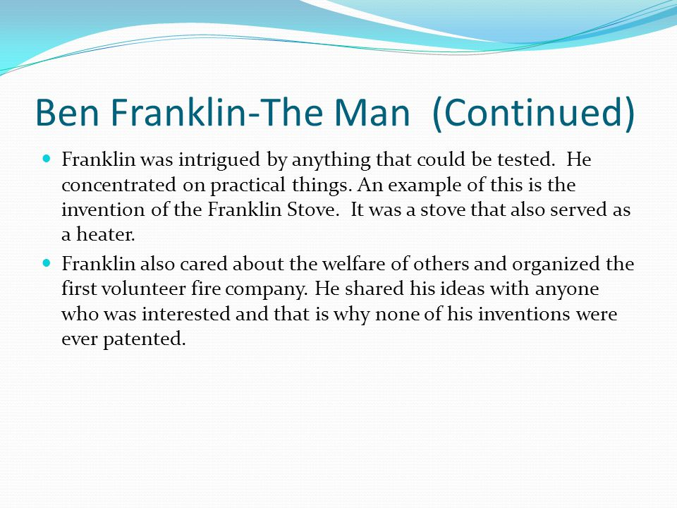 Ben Franklin-The Man (Continued)