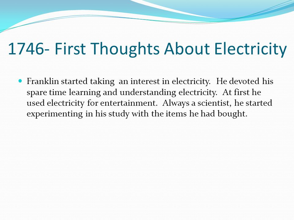 1746- First Thoughts About Electricity