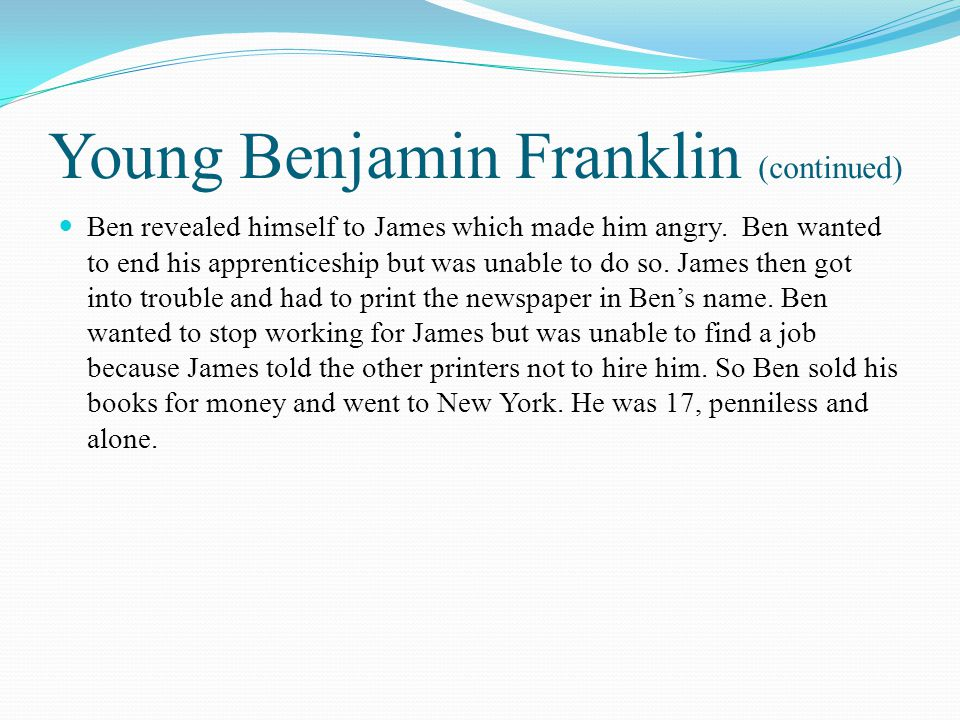 Young Benjamin Franklin (continued)