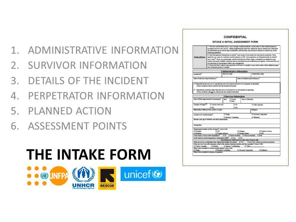 The Intake Form ADMINISTRATIVE INFORMATION SURVIVOR INFORMATION