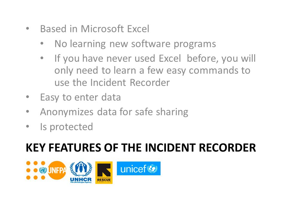Key Features of the Incident Recorder