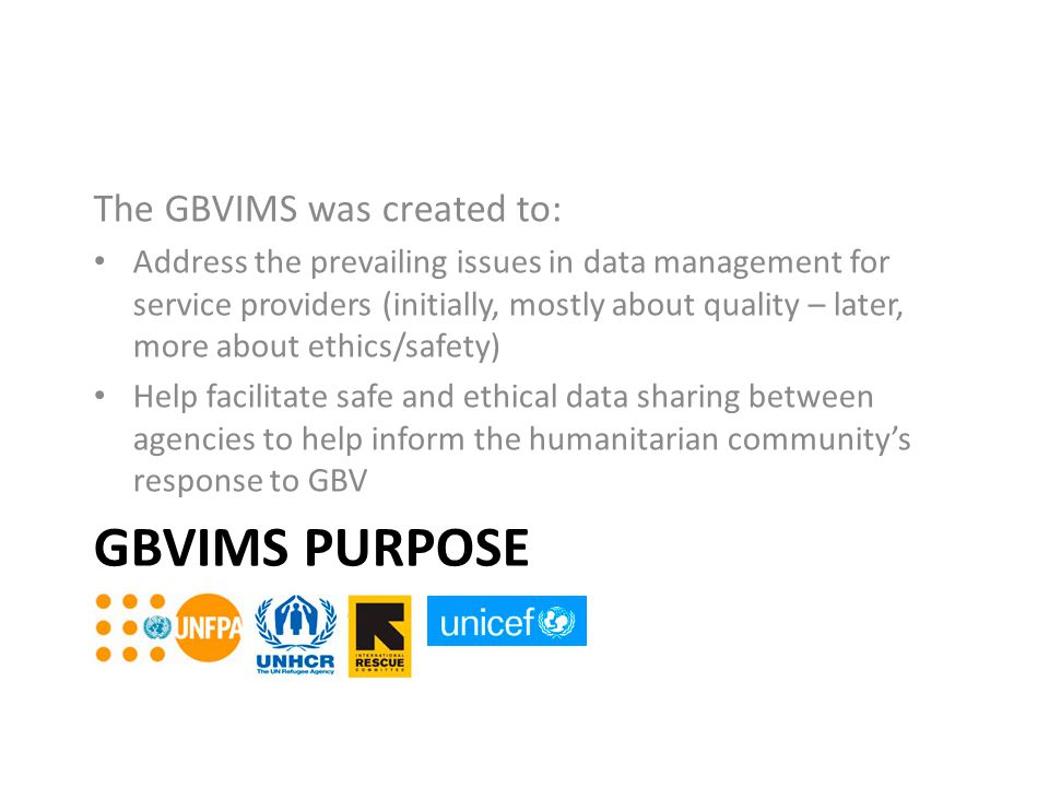 GBVIMS purpose The GBVIMS was created to:
