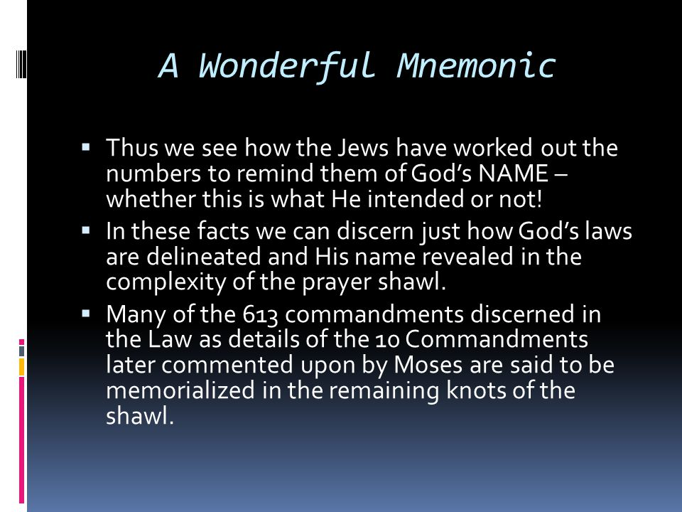A Wonderful Mnemonic Thus we see how the Jews have worked out the numbers to remind them of God's NAME – whether this is what He intended or not!