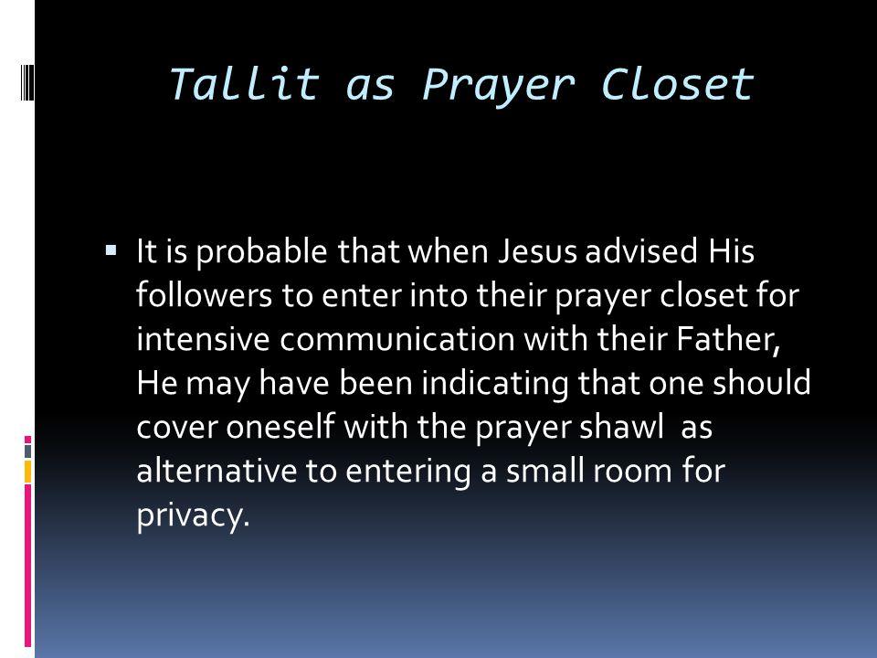 Tallit as Prayer Closet