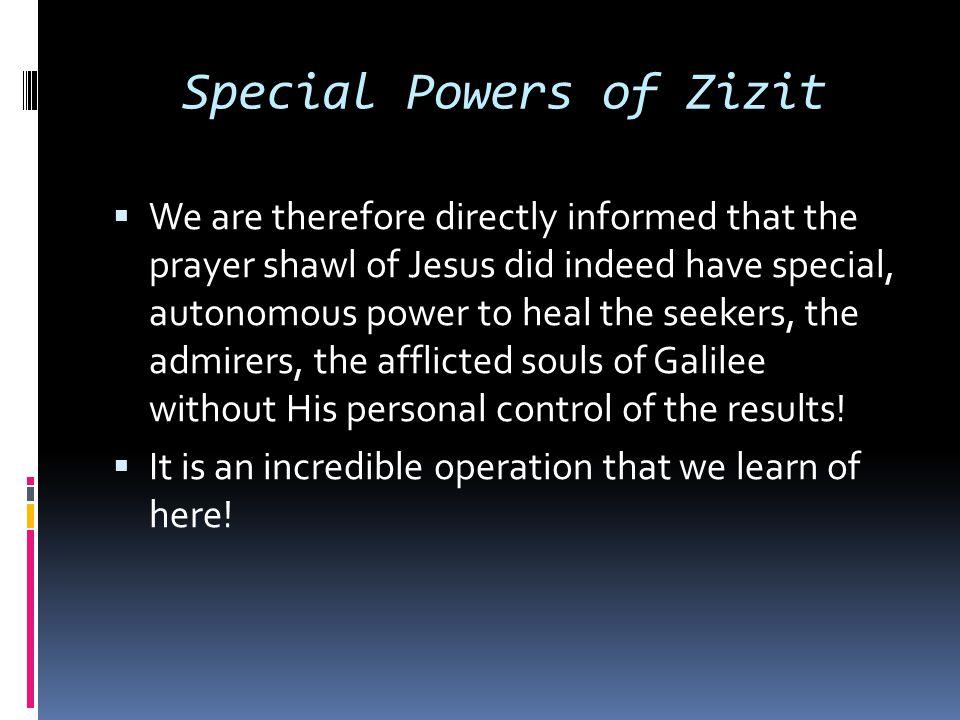 Special Powers of Zizit