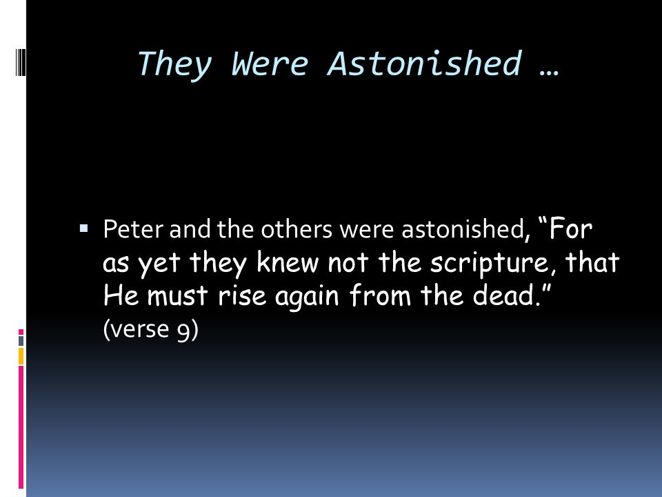 They Were Astonished …