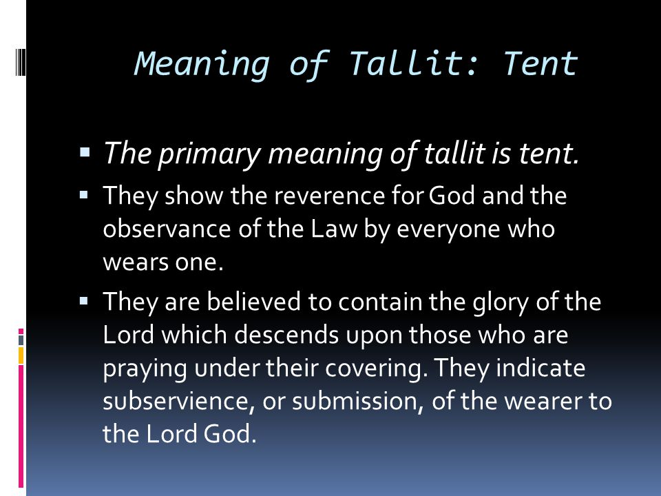 Meaning of Tallit: Tent