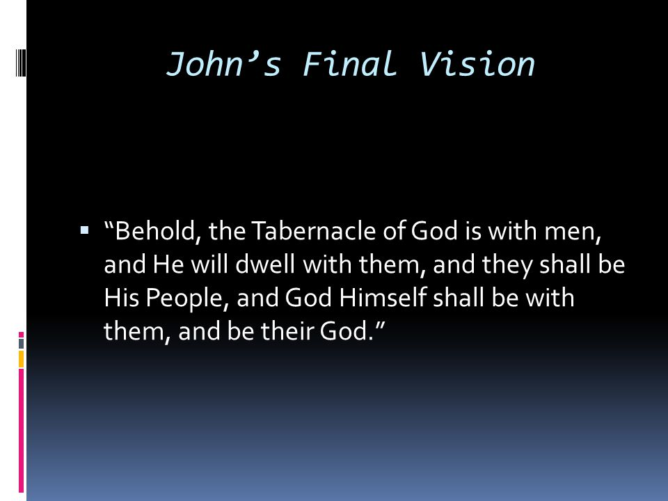 John's Final Vision