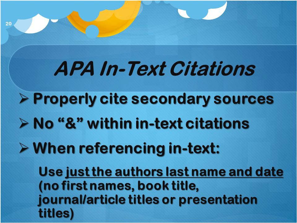 APA In-Text Citations Properly cite secondary sources