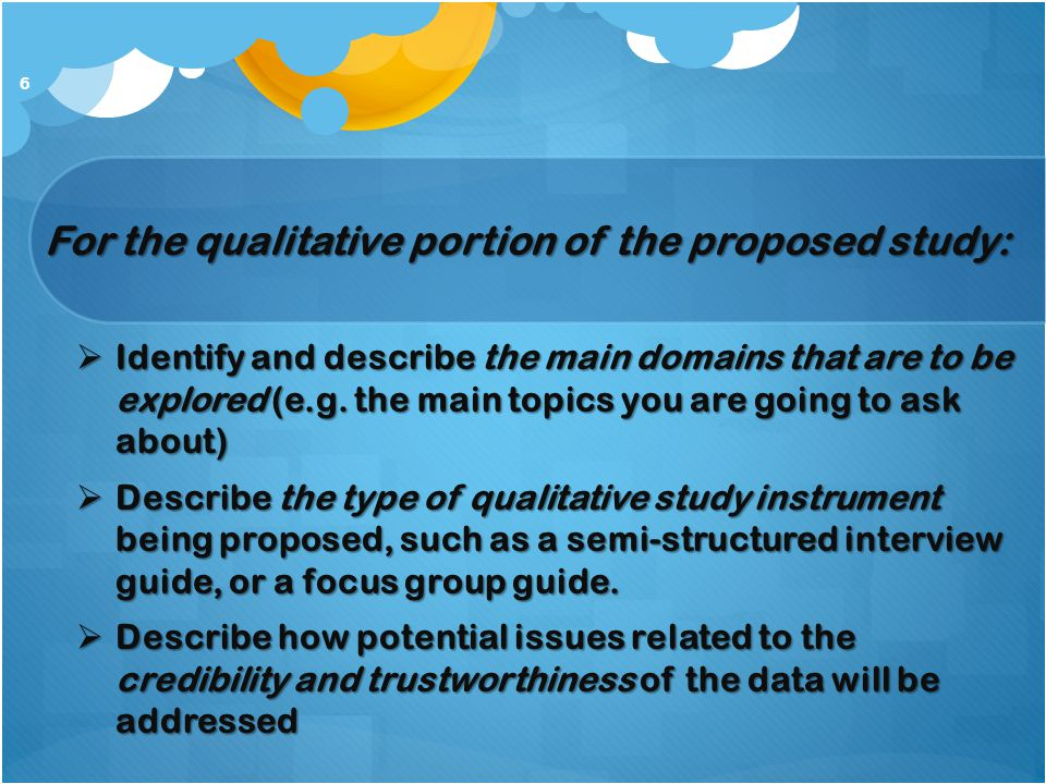 For the qualitative portion of the proposed study: