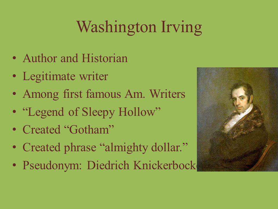 Washington Irving Author and Historian Legitimate writer
