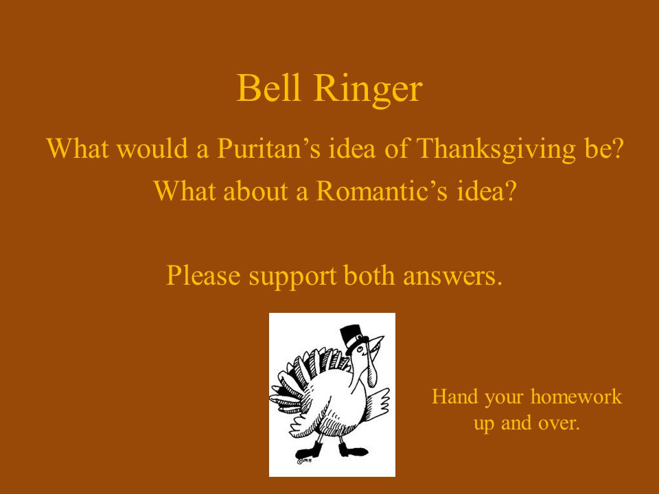 Bell Ringer What would a Puritan's idea of Thanksgiving be