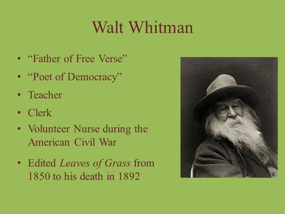 Walt Whitman Father of Free Verse Poet of Democracy Teacher Clerk