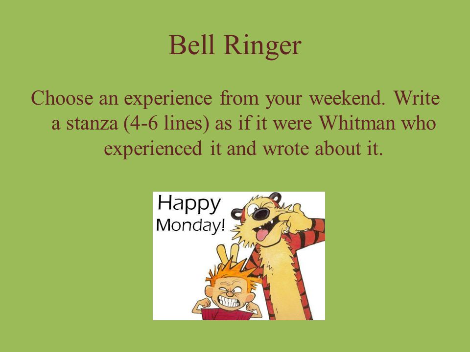 Bell Ringer Choose an experience from your weekend.