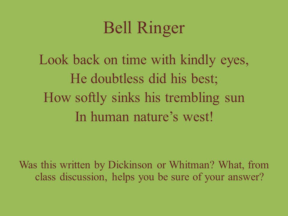 Bell Ringer Look back on time with kindly eyes,
