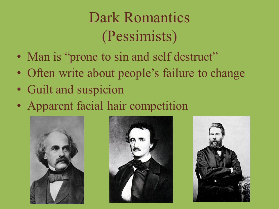 Dark Romantics (Pessimists)