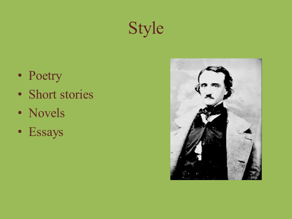 Style Poetry Short stories Novels Essays