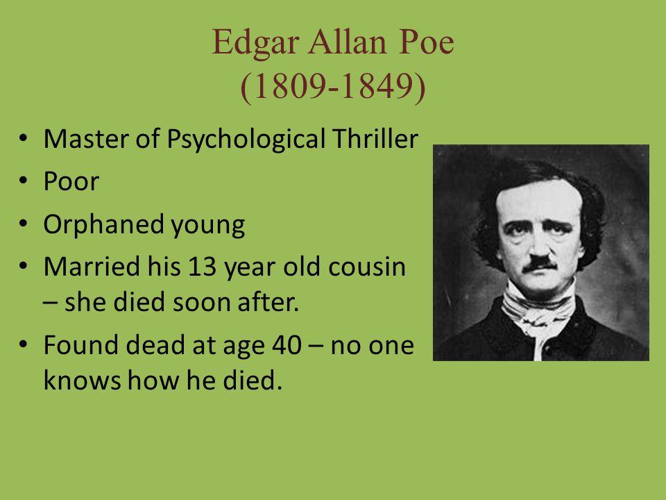 Edgar Allan Poe (1809-1849) Master of Psychological Thriller Poor