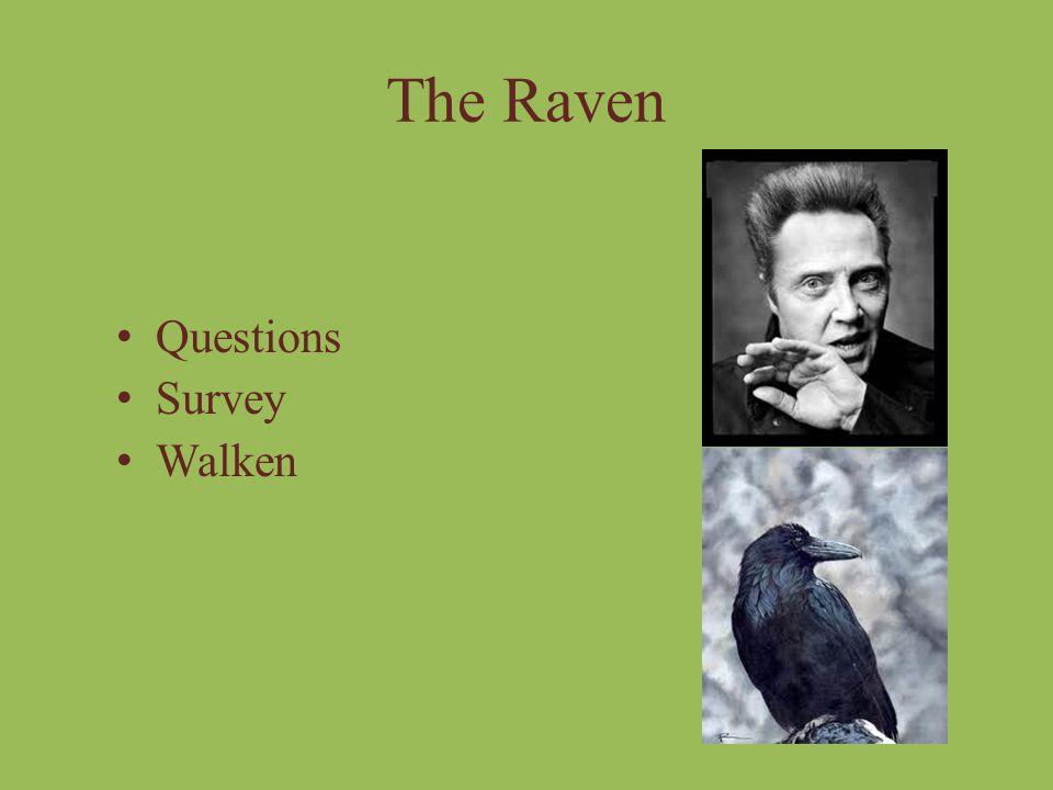 The Raven Questions Survey Walken