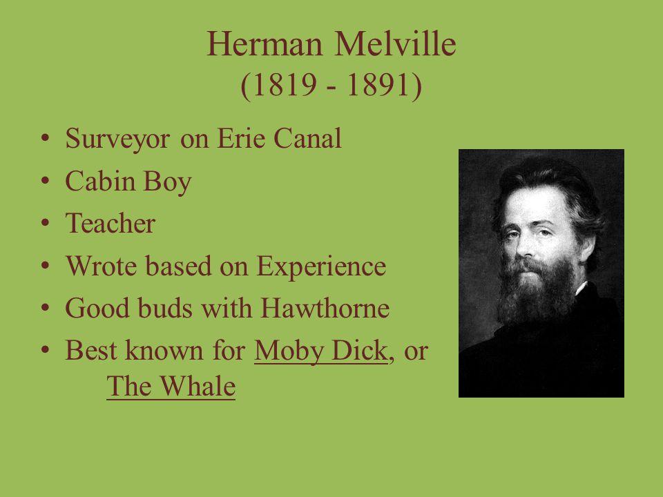 Herman Melville (1819 - 1891) Surveyor on Erie Canal Cabin Boy Teacher