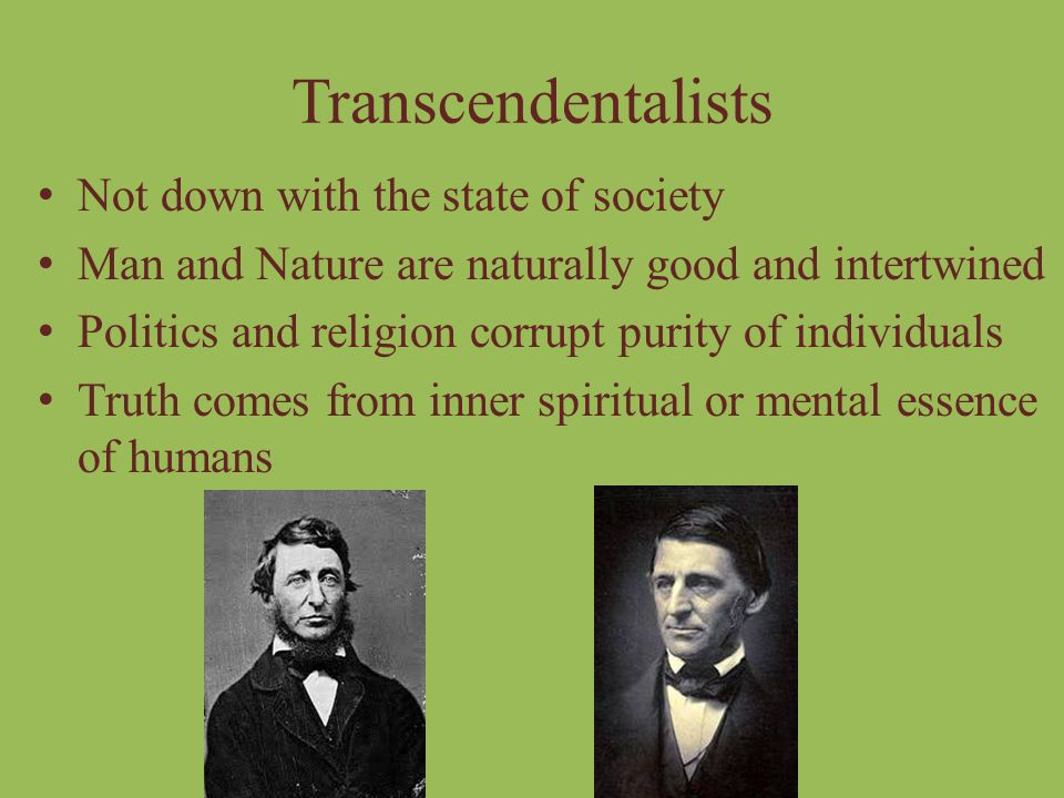 Transcendentalists Not down with the state of society