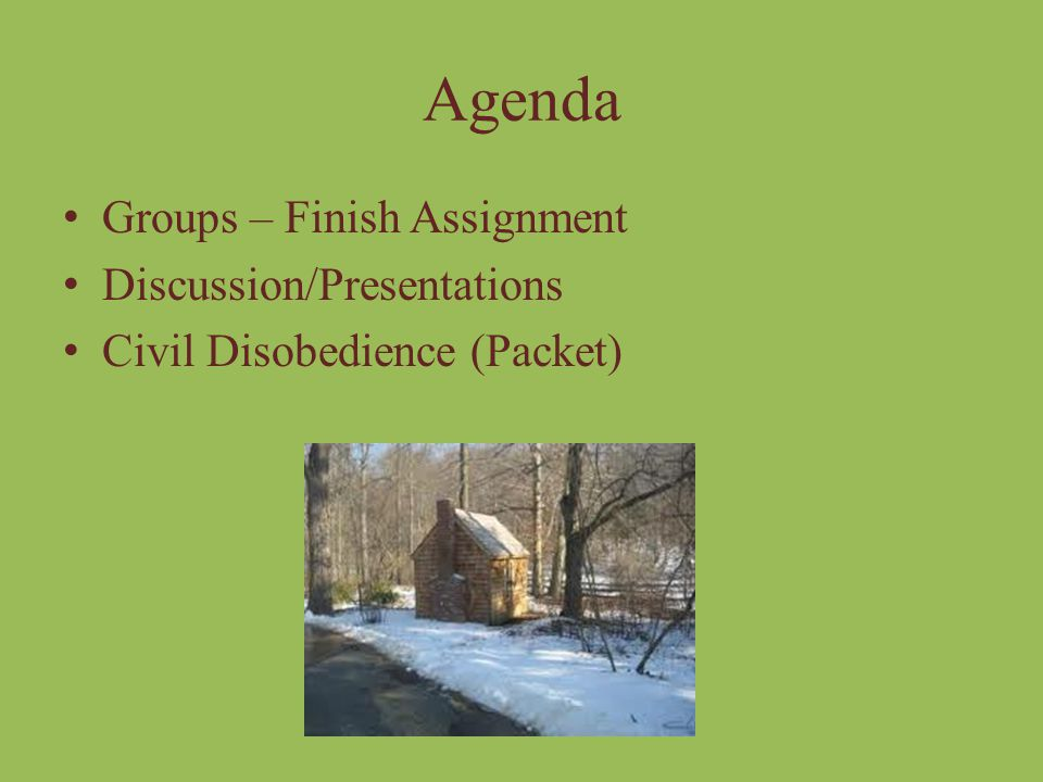 Agenda Groups – Finish Assignment Discussion/Presentations