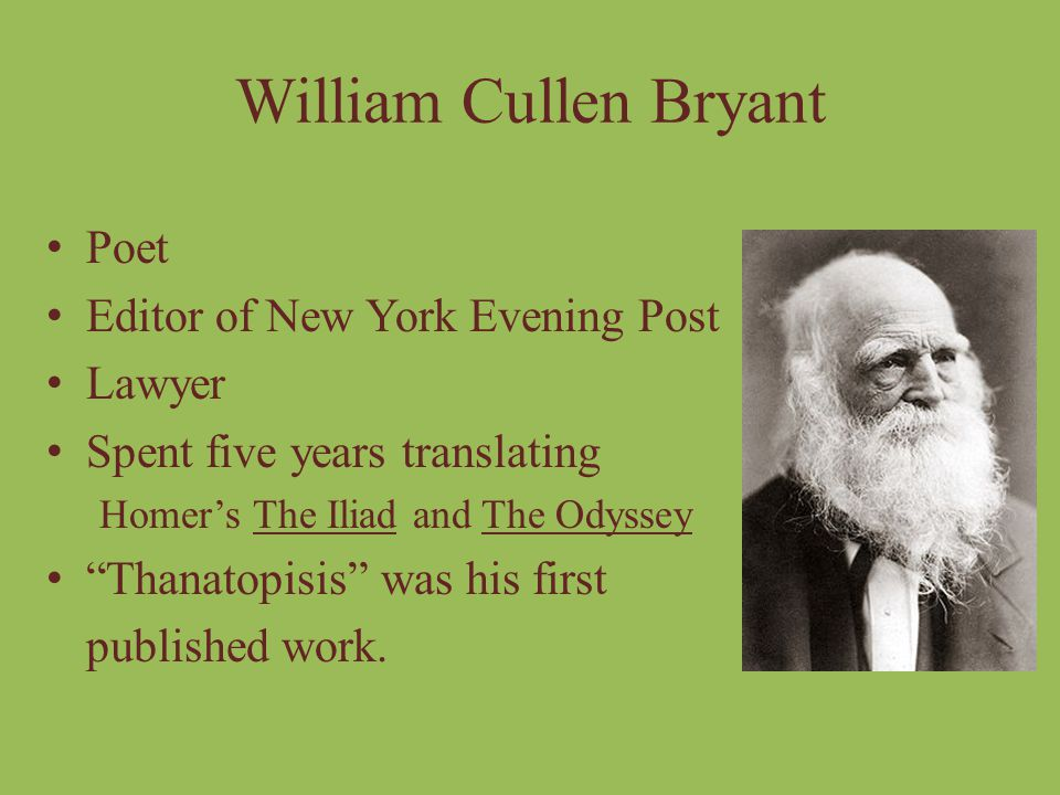 William Cullen Bryant Poet Editor of New York Evening Post Lawyer