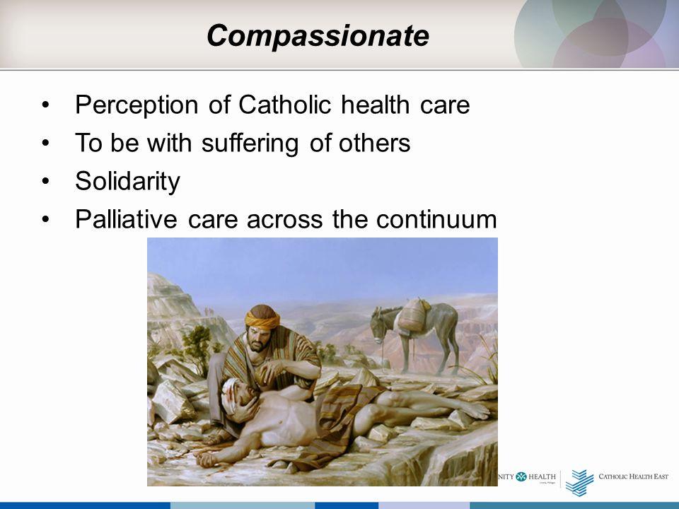 Compassionate Perception of Catholic health care