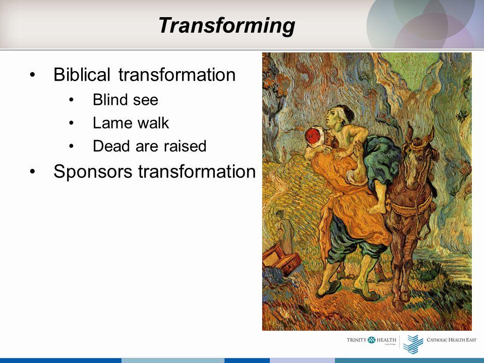 Transforming Biblical transformation Sponsors transformation Blind see