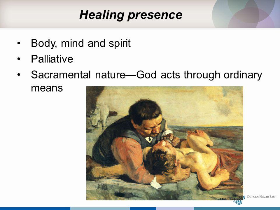 Healing presence Body, mind and spirit Palliative