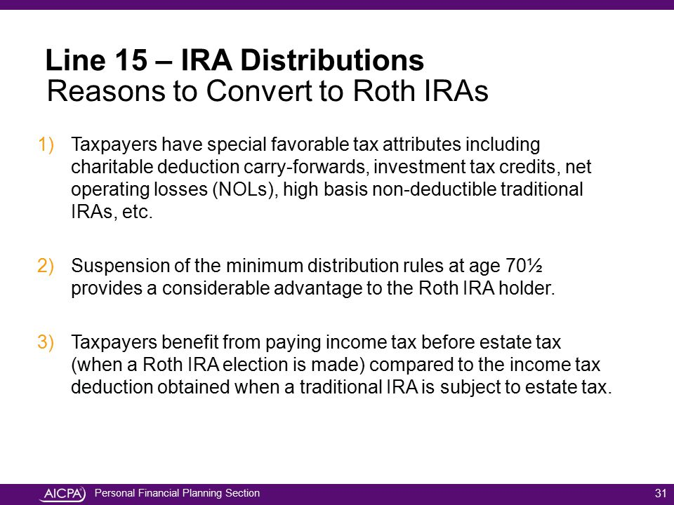Line 15 – IRA Distributions Reasons to Convert to Roth IRAs