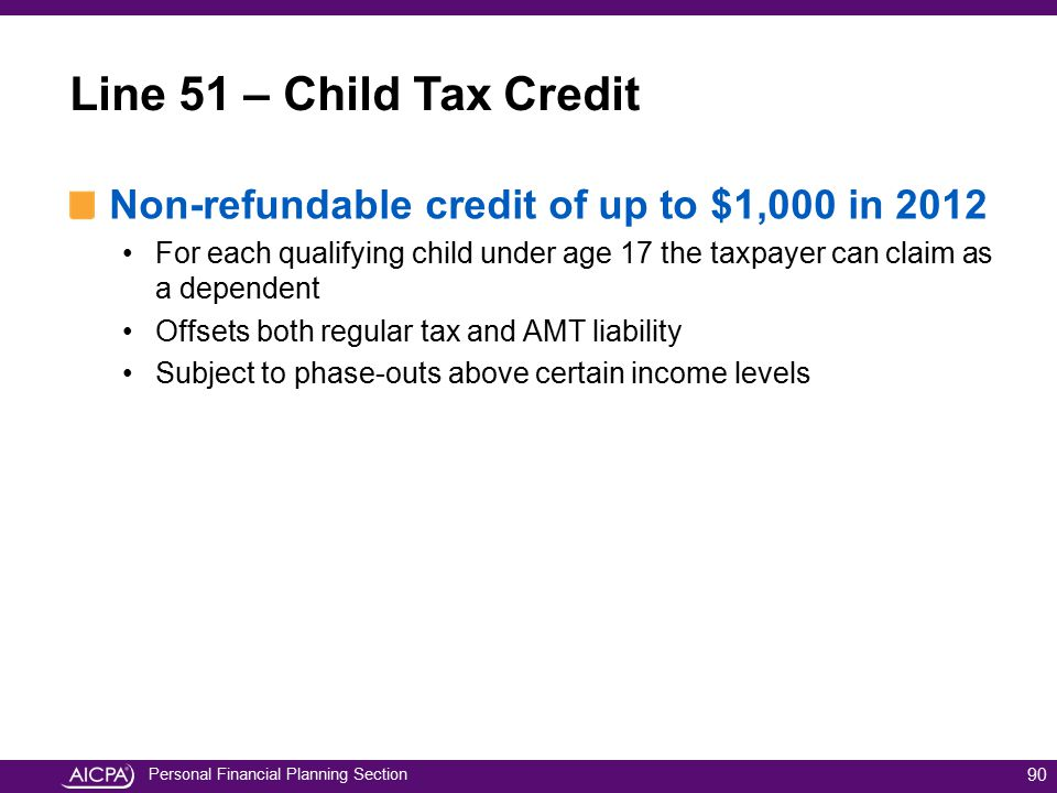 Line 51 – Child Tax Credit Non-refundable credit of up to $1,000 in 2012.