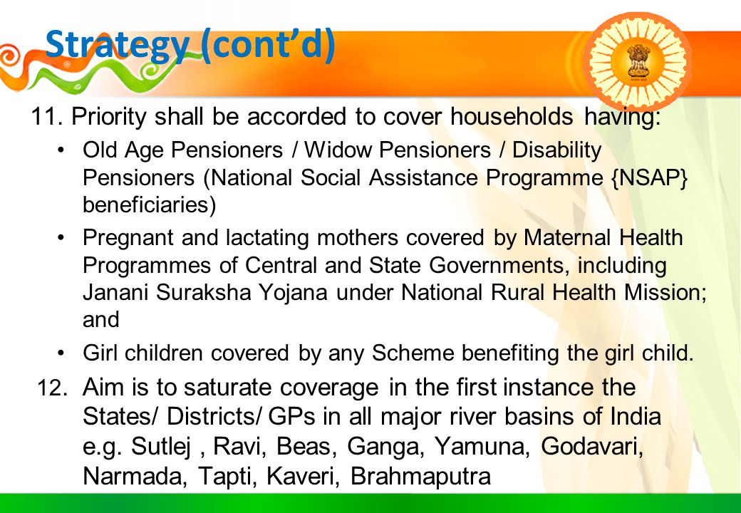 Strategy (cont'd) 11. Priority shall be accorded to cover households having: