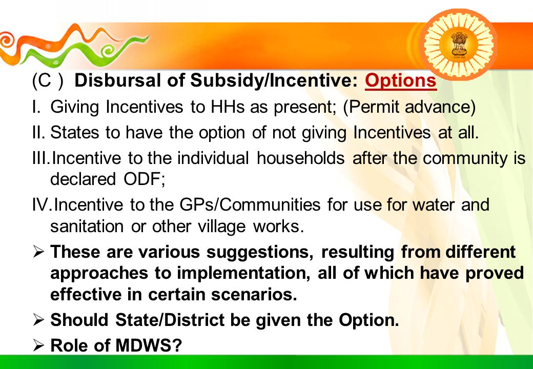 (C ) Disbursal of Subsidy/Incentive: Options