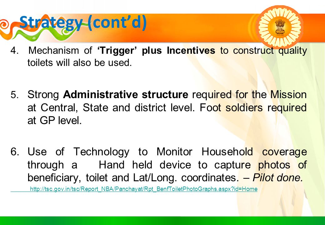 Strategy (cont'd) 4. Mechanism of 'Trigger' plus Incentives to construct quality toilets will also be used.