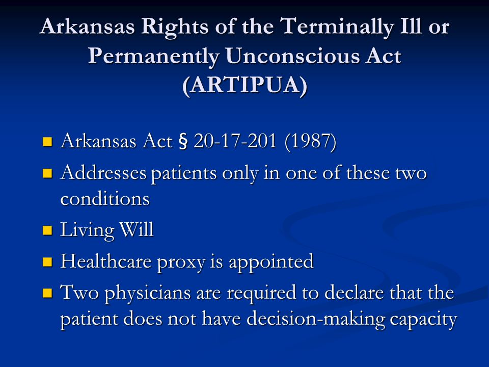 Arkansas Rights of the Terminally Ill or Permanently Unconscious Act (ARTIPUA)