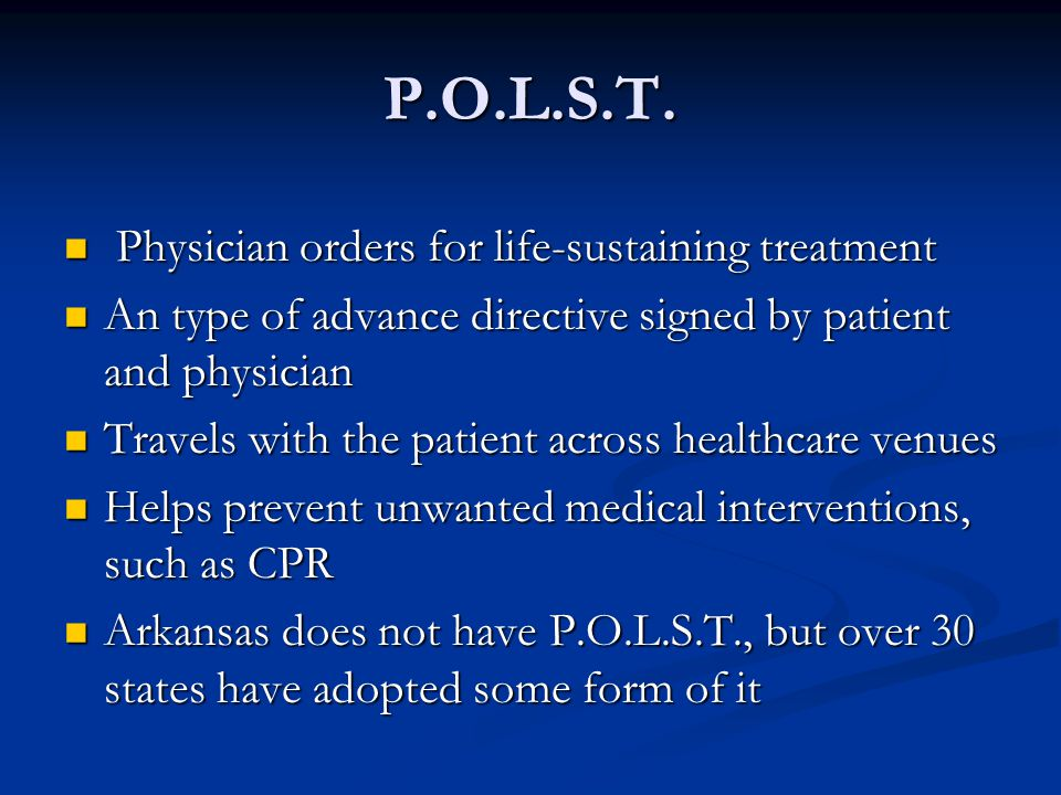 P.O.L.S.T. Physician orders for life-sustaining treatment