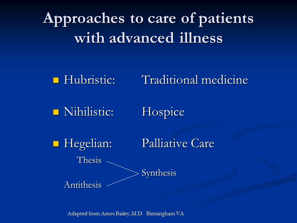 Approaches to care of patients with advanced illness