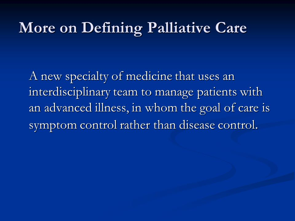More on Defining Palliative Care