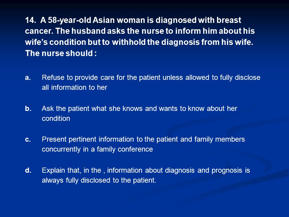 14. A 58-year-old Asian woman is diagnosed with breast cancer