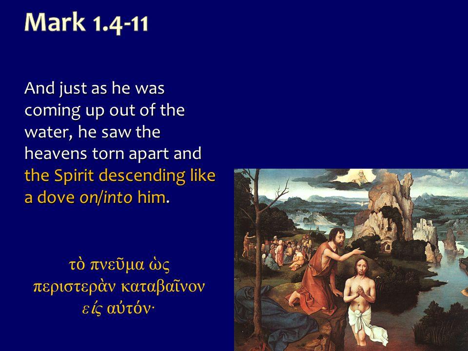 τὸ πνεῦμα ὡς περιστερὰν καταβαῖνον εἰς αὐτόν·