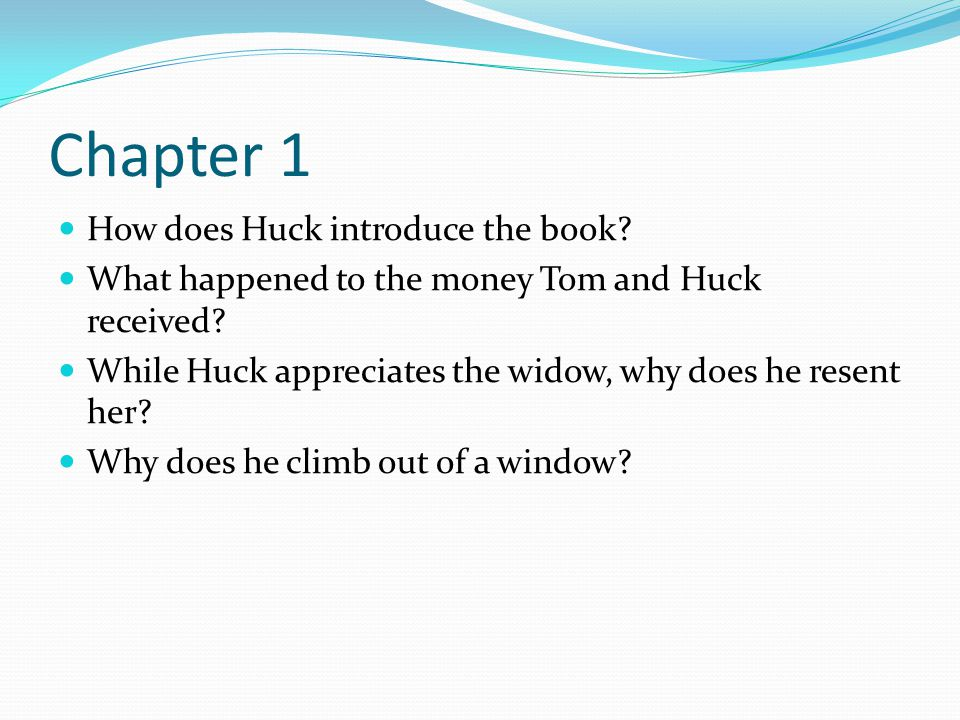 Chapter 1 How does Huck introduce the book