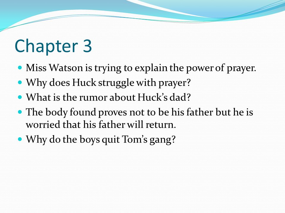 Chapter 3 Miss Watson is trying to explain the power of prayer.