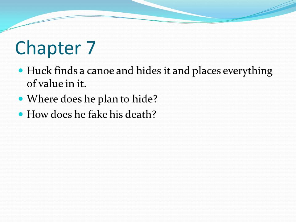 Chapter 7 Huck finds a canoe and hides it and places everything of value in it. Where does he plan to hide