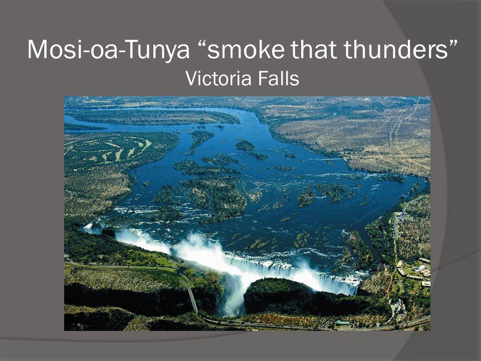 Mosi-oa-Tunya smoke that thunders Victoria Falls